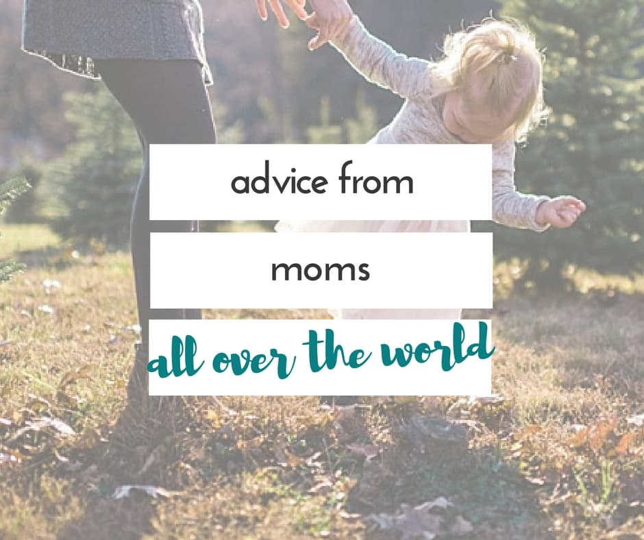 advice from moms about parenting