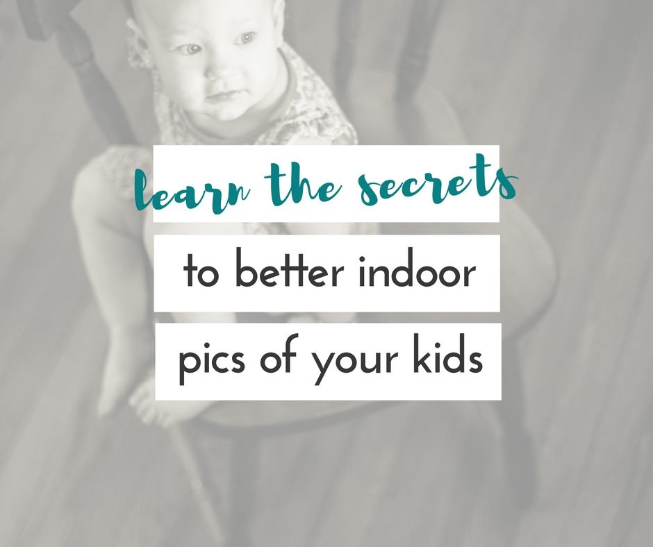 9 tips you want to know for better indoor photos of your kids