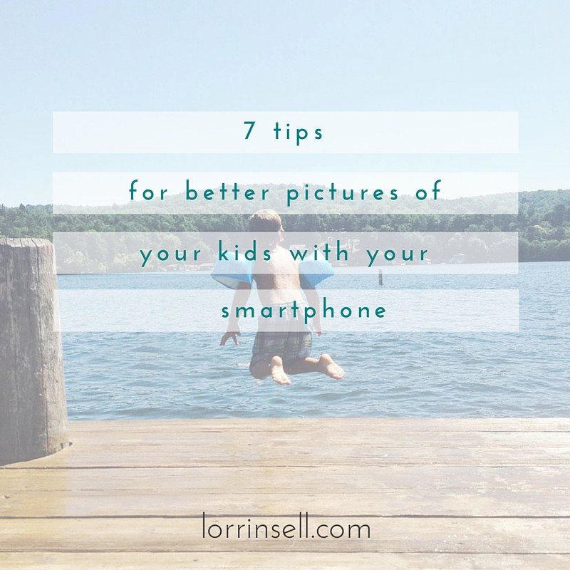 7 tips for taking better pics of your kids with your ...