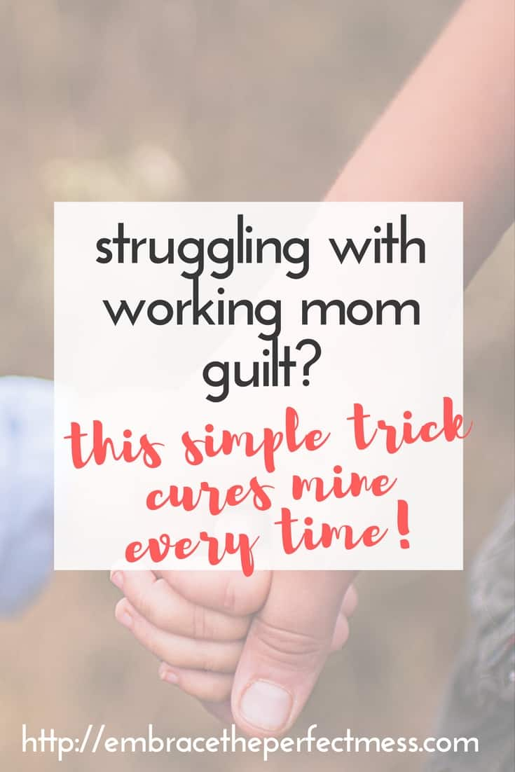 Oh wow. This is a great tip to fight working mom guilt. We can be way too hard on ourselves!