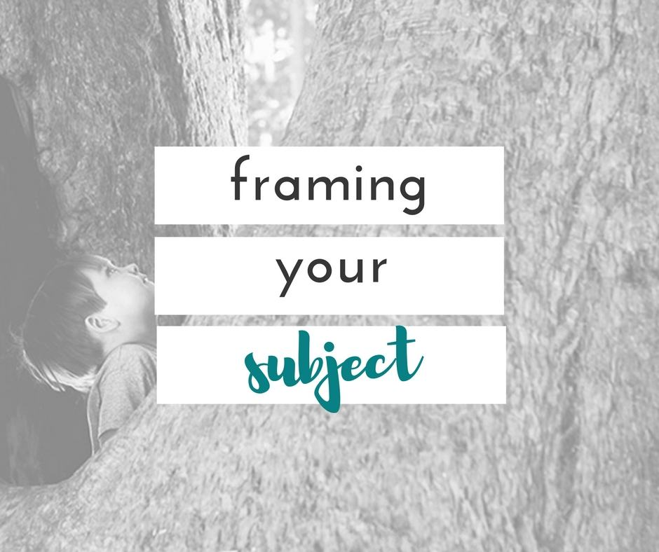 framing your subject when photographing your children is one way to really make your pictures stand out!