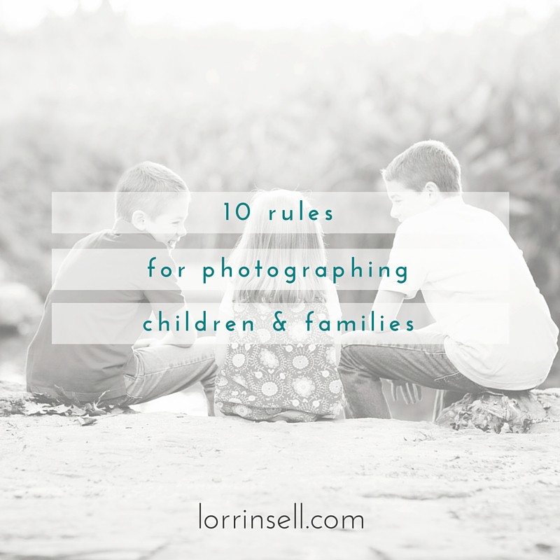 use these rules for photographing your children