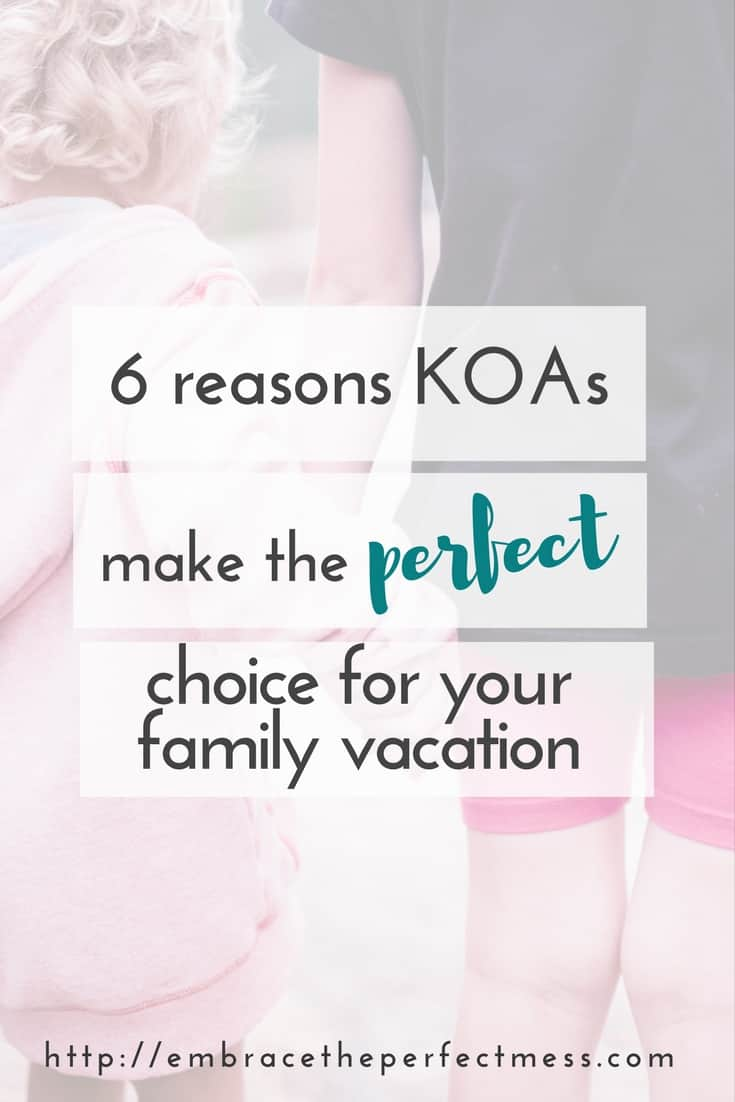 planning a family vacation with kids can be stressful. here are 6 reasons a family vacation at a KOA may be the best campgrounds for families with kids!