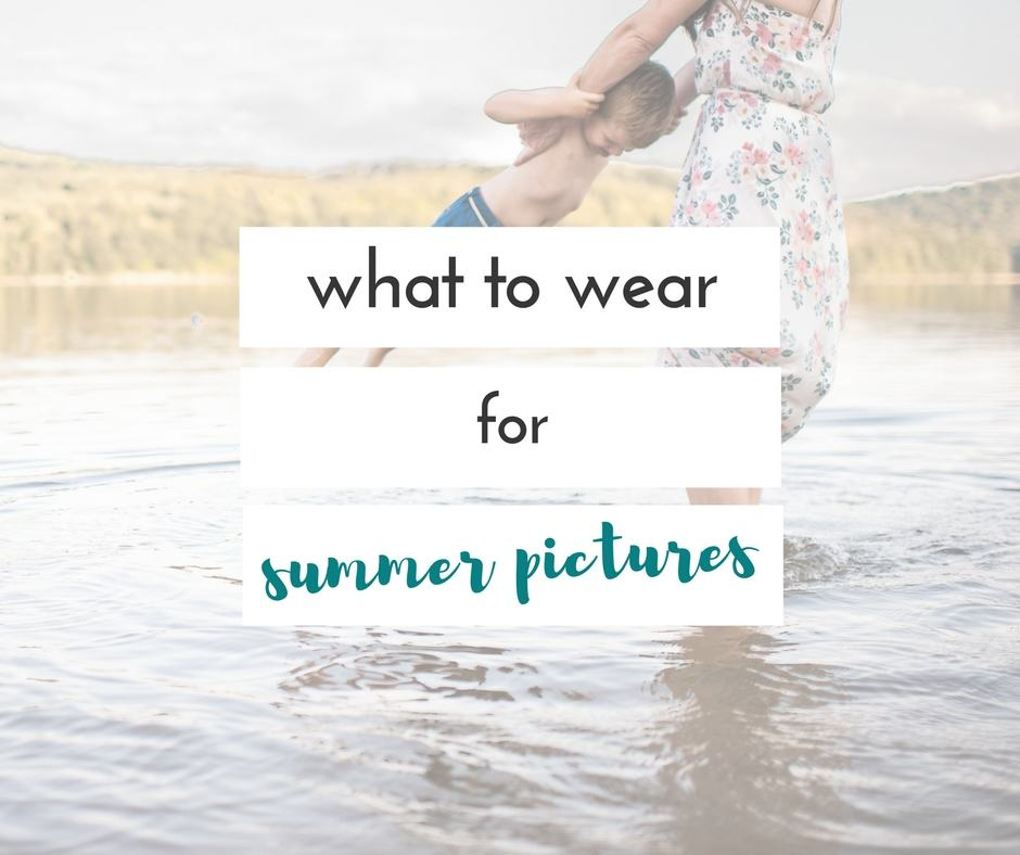 what to wear for family pictures in the summer