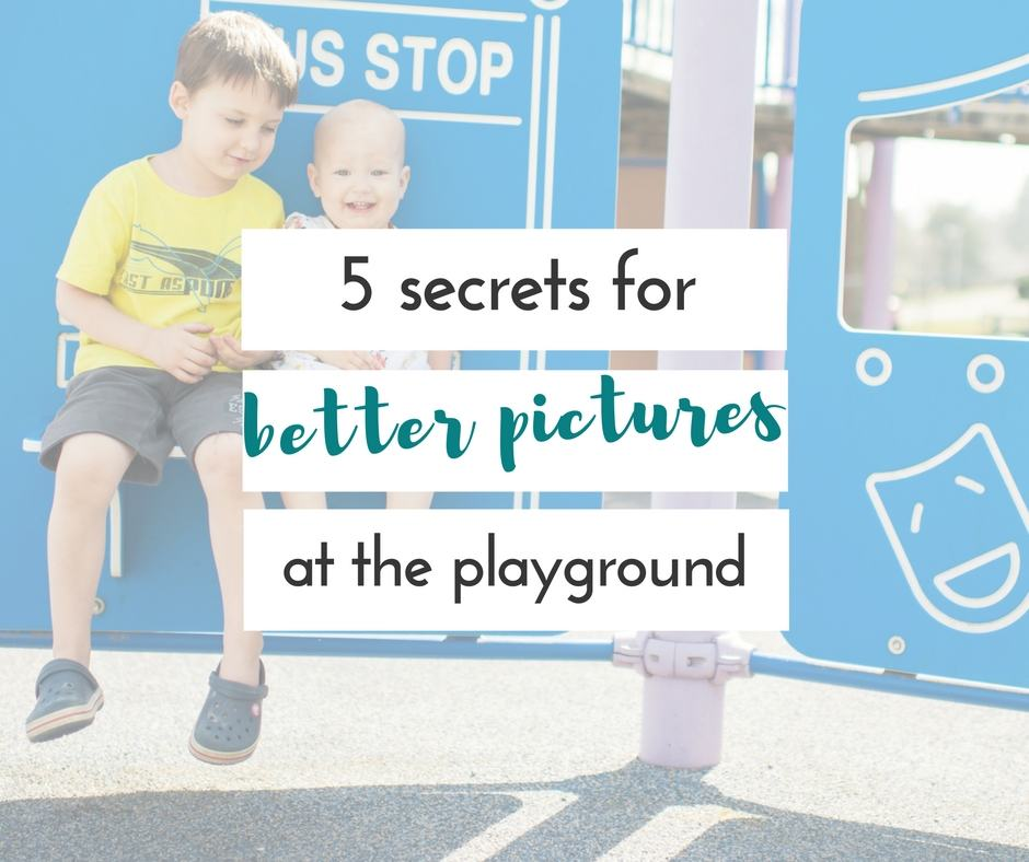 5+ pointers for better pictures at the playground