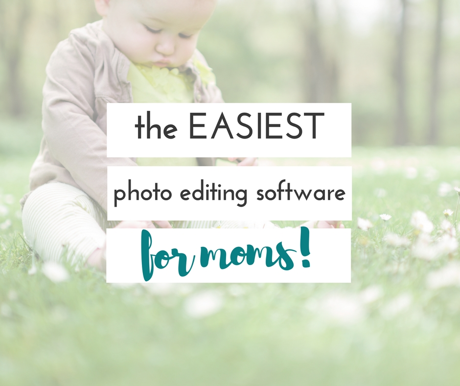 The easiest and BEST photo editing software for moms