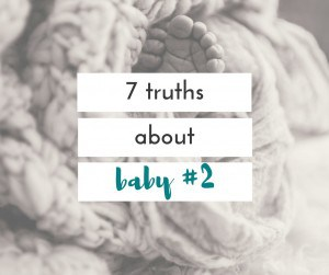 I was so worried before we had our second baby. I had a laundry list of things that terrified me.