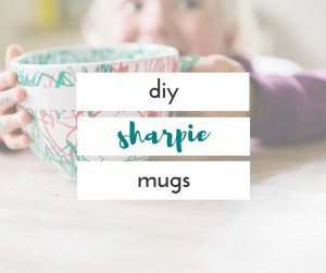 these diy sharpie mugs are so easy to make, and fun for everyone!