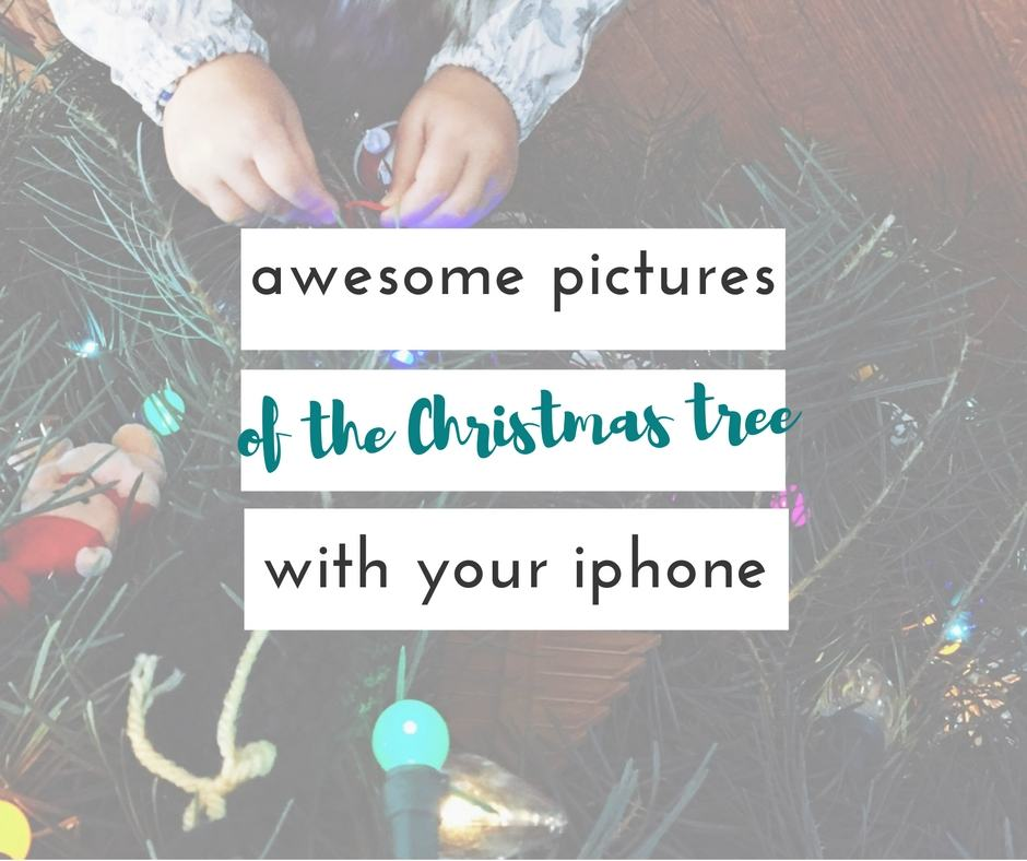 How to take pictures of the Christmas tree with your iphone
