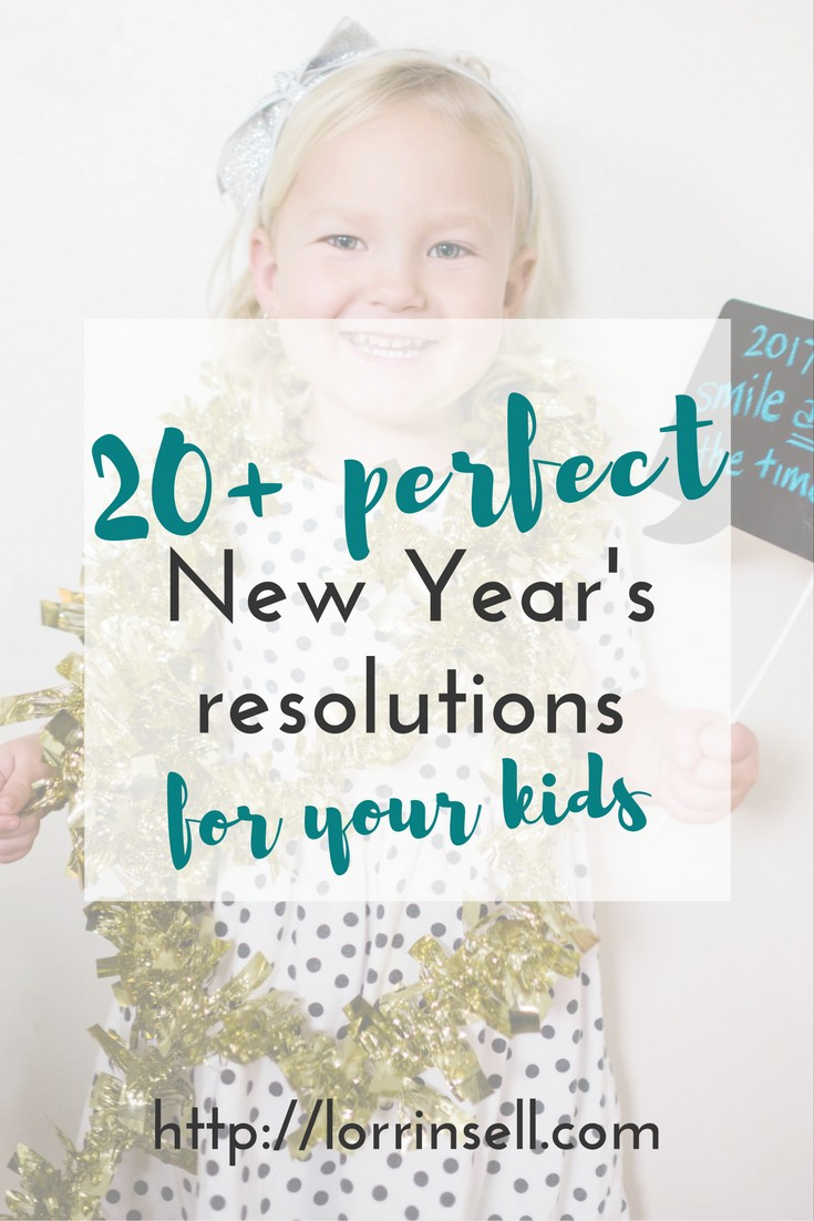 I've got a few suggestions for New Year's resolutions for my kids.