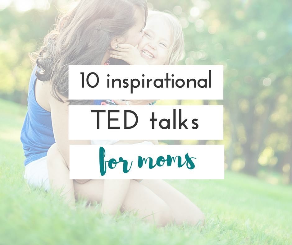 ted talks to inspire mamas