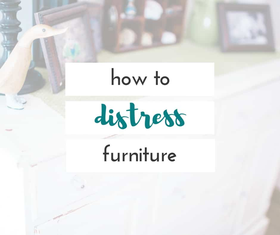 how to distress furniture like a boss