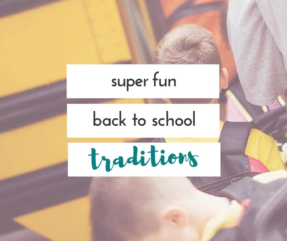 Fun back to school traditions