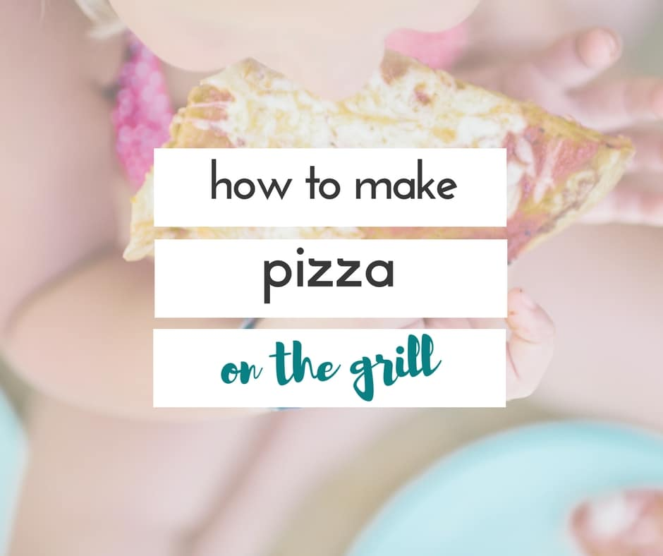 how to make pizza on the grill (1)