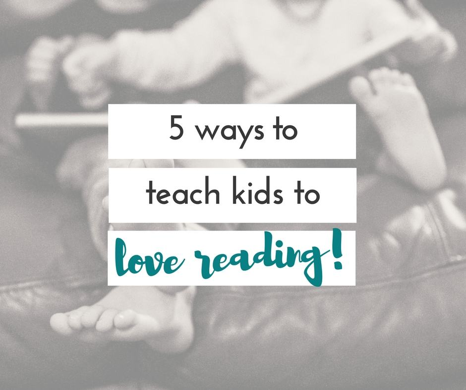 teach kids to love reading