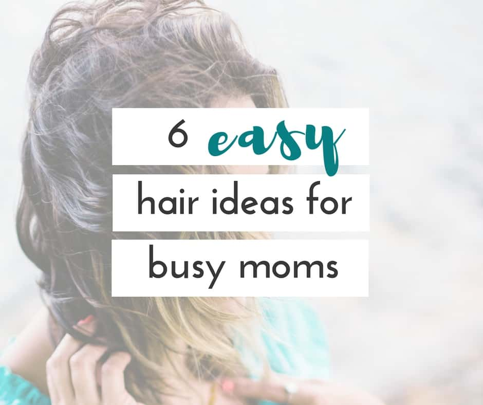 These easy hair ideas for busy moms are perfect for anyone that just doesn't have time to fix their hair. You can look put together in a couple of minutes.