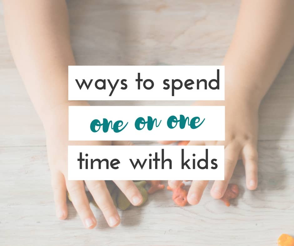 spending one on one time with kids