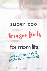 super cool amazon finds for all of mom life- from kid stuff, to mom stuff, to travel stuff, to photography stuff!