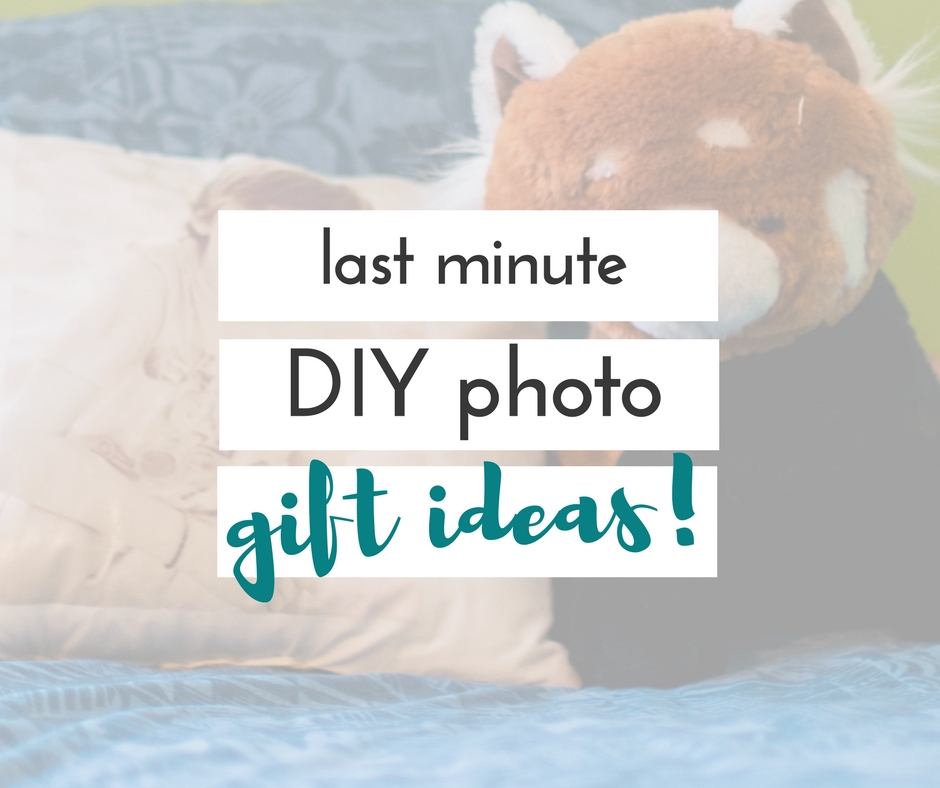 Last minute DIY photo gifts