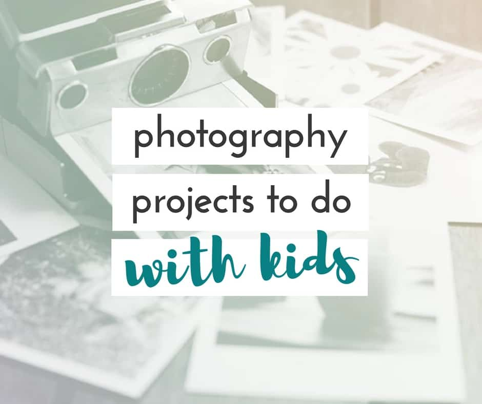 Photography Projects to do with kids