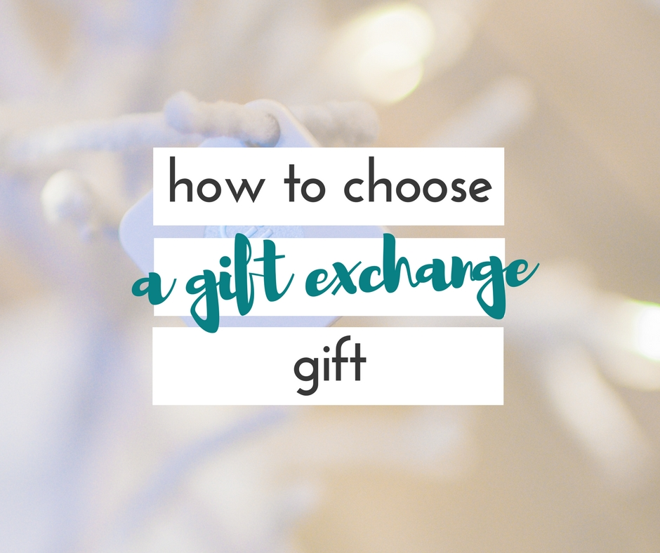 How to choose the perfect, affordable gift exchange gift