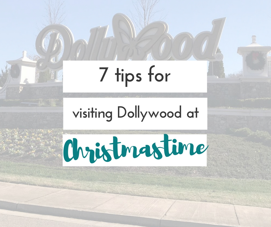 7 tips for visiting Dollywood at Christmastime