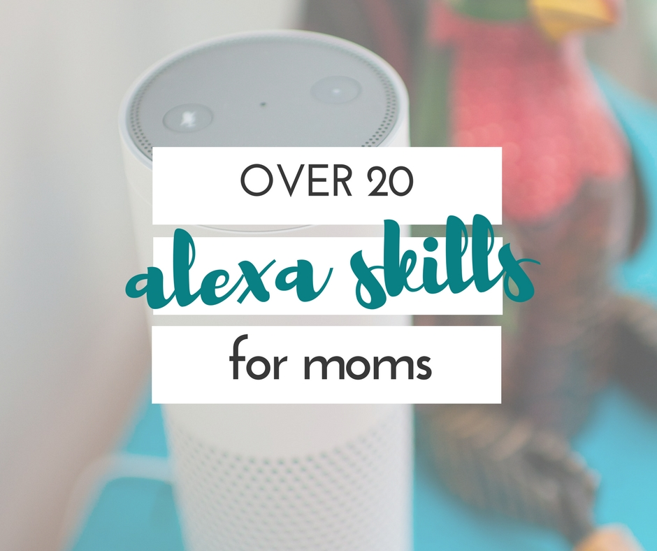 There are so many Alexa skills for moms- everything from organization, to book reading, to fun with the kids! Alexa pretty much does everything.
