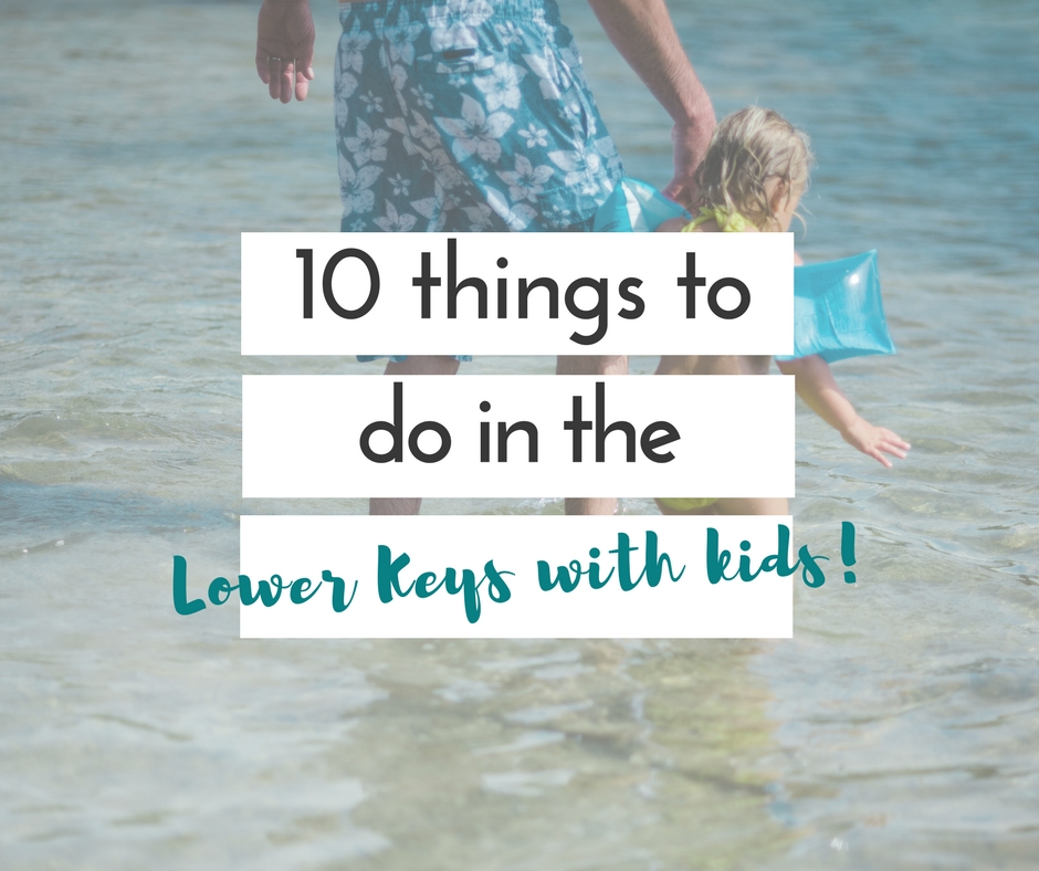 10 things to do in the lower keys with kids