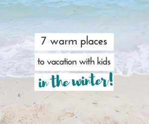 If a vacation in the winter to someplace warm sounds like a dream right now to you, these 7 warm places to vacation with kids in the winter (that don't require a passport), will have you drooling!