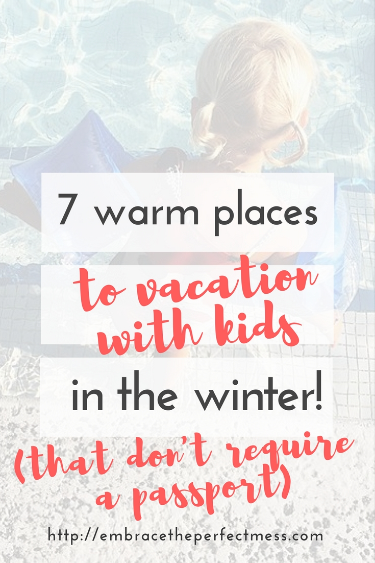 If a vacation in the winter to someplace warm sounds like a dream right now to you, these7 warm places to vacation with kids in the winter (that don't require a passport), will have you drooling!