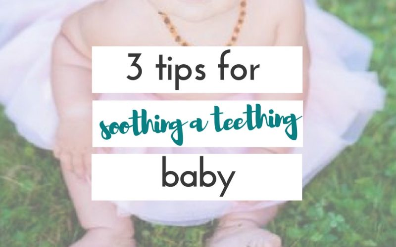 3 ways to help soothe a teething baby