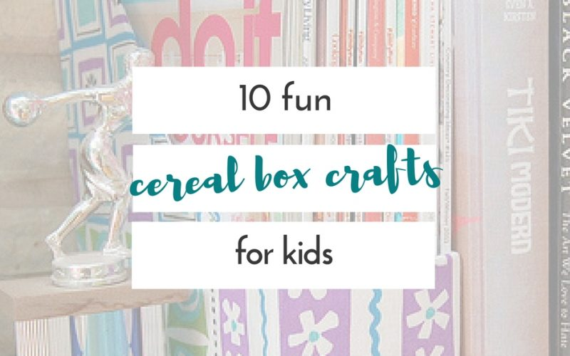 10 cereal box crafts for kids