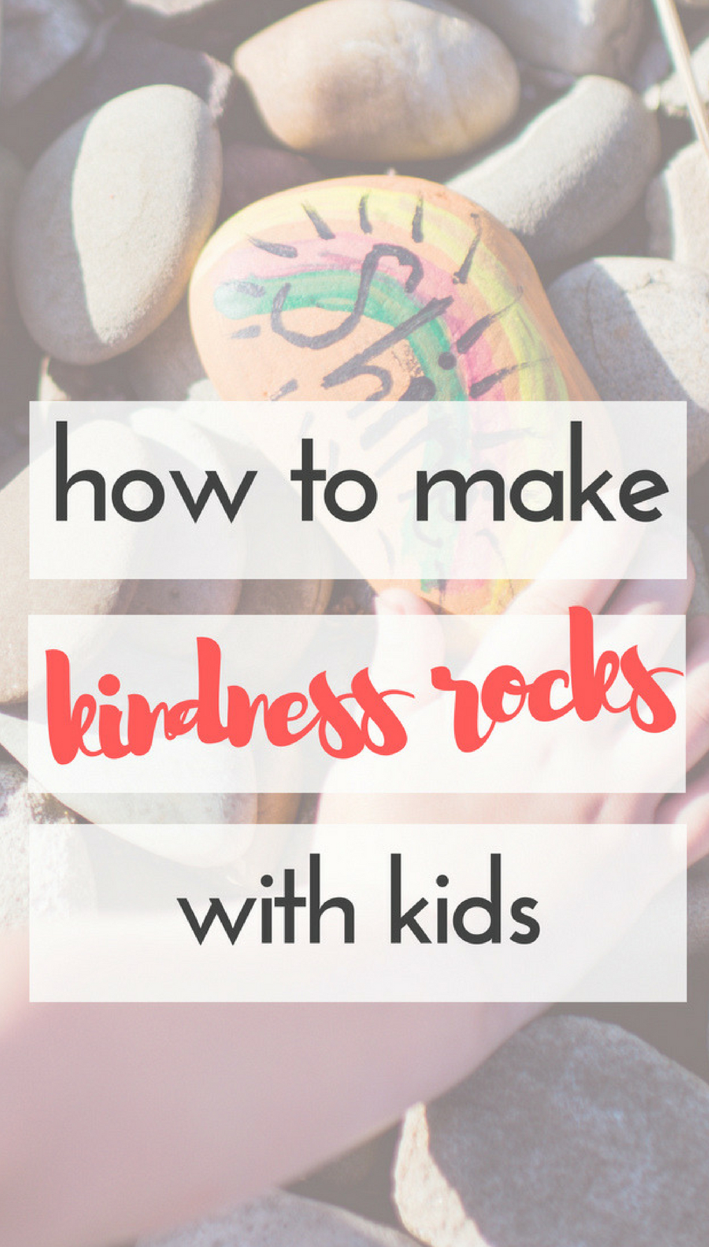 How to Make Kindness Rocks with Kids