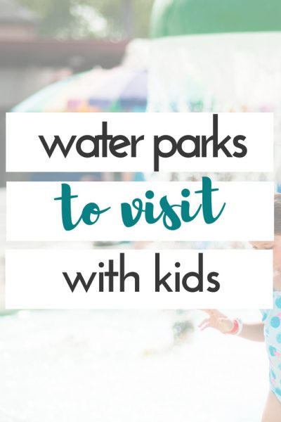 Awesome Water Parks to Visit with Kids